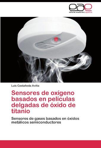 Sensores de Ox Geno Basados En Pel Culas Delgadas de Xido de Titanio 9783845480886