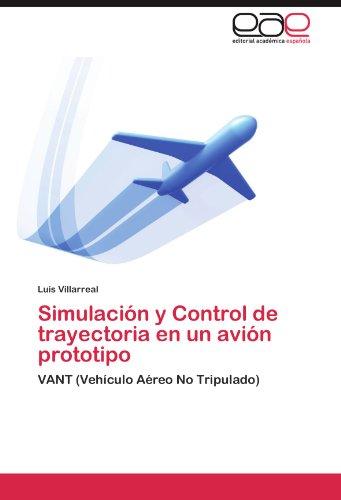 Simulaci N y Control de Trayectoria En Un AVI N Prototipo 9783844341713