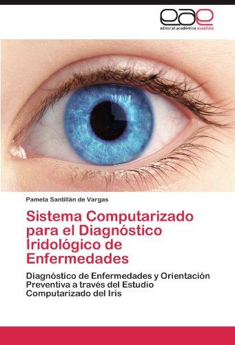 Sistema Computarizado Para El Diagn Stico Iridol Gico de Enfermedades 9783845499604