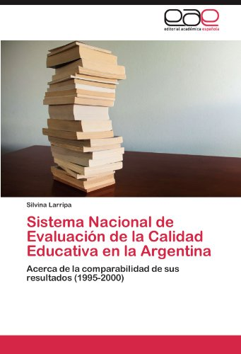 Sistema Nacional de Evaluaci N de La Calidad Educativa En La Argentina 9783846576946