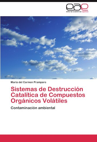 Sistemas de Destrucci N Catal Tica de Compuestos Org Nicos Vol Tiles 9783845491103