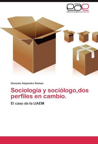 Sociolog A Y Soci LOGO, DOS Perfiles En Cambio.