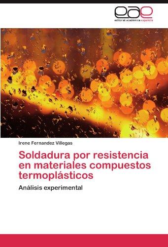 Soldadura Por Resistencia En Materiales Compuestos Termopl Sticos 9783845491271