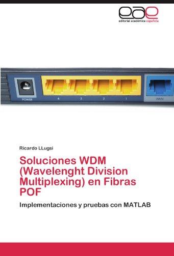 Soluciones Wdm (Wavelenght Division Multiplexing) En Fibras Pof 9783846567425