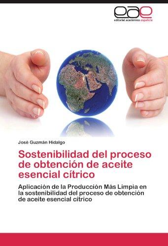 Sostenibilidad del Proceso de Obtenci N de Aceite Esencial C Trico 9783848455300