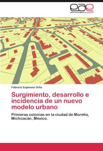 Surgimiento, Desarrollo E Incidencia de Un Nuevo Modelo Urbano 9783847367581