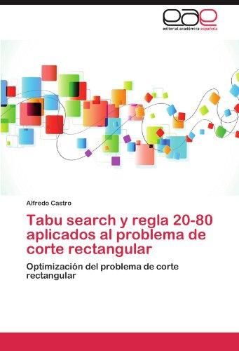 Tabu Search y Regla 20-80 Aplicados Al Problema de Corte Rectangular 9783847355618