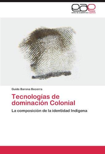 Tecnolog as de Dominaci N Colonial 9783845487359