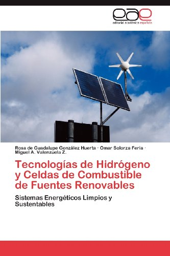 Tecnolog as de Hidr Geno y Celdas de Combustible de Fuentes Renovables 9783847357650