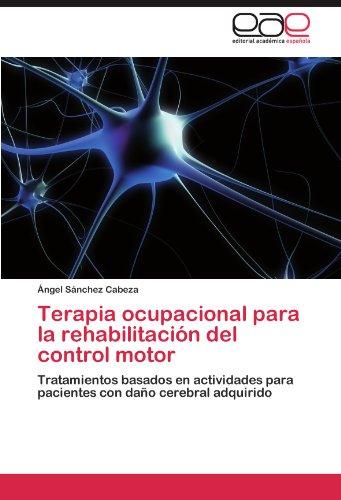 Terapia Ocupacional Para La Rehabilitaci N del Control Motor 9783847354215
