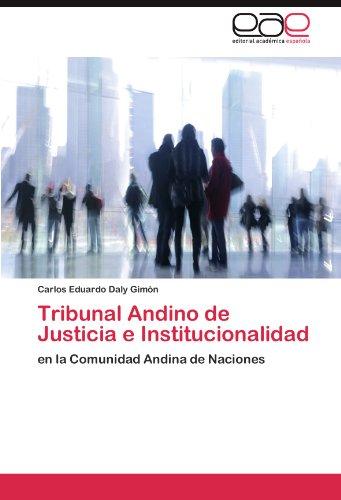 Tribunal Andino de Justicia E Institucionalidad 9783845487946