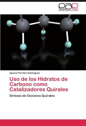 USO de Los Hidratos de Carbono Como Catalizadores Quirales 9783847357506
