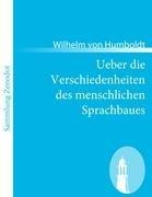 Ueber Die Verschiedenheiten Des Menschlichen Sprachbaues 9783843065245
