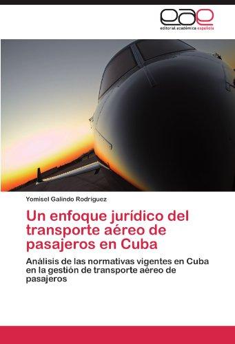 Un Enfoque Jur Dico del Transporte a Reo de Pasajeros En Cuba 9783845480855