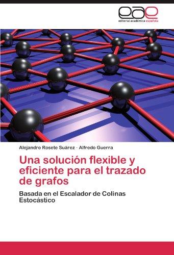 Una Soluci N Flexible y Eficiente Para El Trazado de Grafos 9783846562208