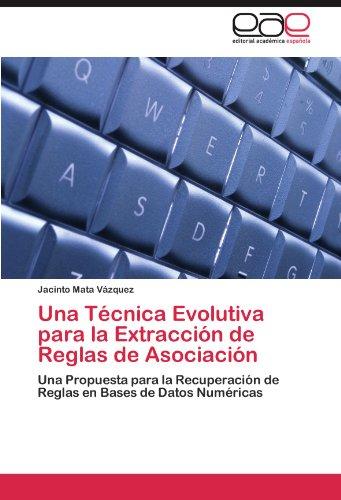 Una T Cnica Evolutiva Para La Extracci N de Reglas de Asociaci N 9783846567395