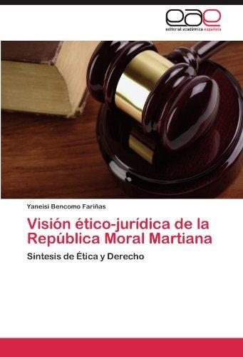 Visi N Tico-Jur Dica de La Rep Blica Moral Martiana 9783847354185