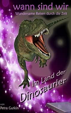 Wann Sind Wir - Im Land Der Dinosaurier 9783842377189