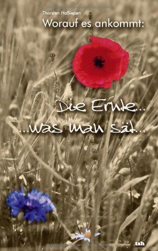 Worauf Es Ankommt: Die Ernte...