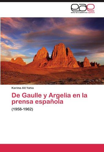 de Gaulle y Argelia En La Prensa Espa Ola 9783846563700