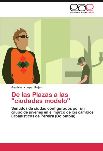 """de Las Plazas a Las """"Ciudades Modelo"""""""