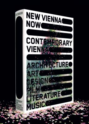 New Vienna Now: Contemporary Vienna 9783851601787
