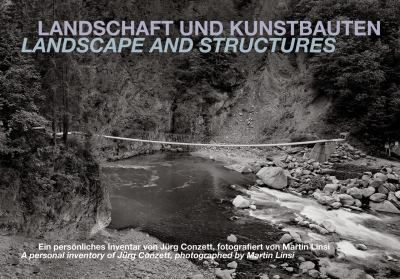 Landscape and Structures: A Personal Inventory of Jurg Conzett, Photographed by Martin Linsi 9783858813602