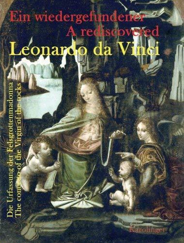 Ein Wiedergefundener Leonardo Da Vinci/A Rediscovered Leonardo Da Vinci: Die Urfassung der Felsgrottenmadonna/The Concetto Of The Virgin Of The Rocks 9783854181354