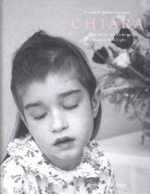 Chiara: Eine Reise Ins Licht/A Journey Into Light 9783858812384