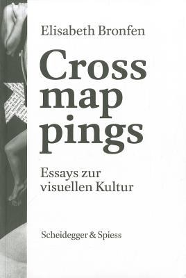Crossmappings: Essays Zur Visuellen Kultur 9783858812407