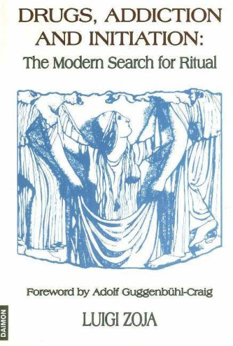 Drugs, Addiction and Initiation: The Modern Search for Ritual 9783856305956