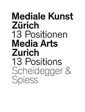 Mediale Kunst Zurich/Media Arts Zurich: 13 Positionen Aus Dem Studienbereich Neue Medien/13 Positions From The New Media Program [With DVD] 9783858812100
