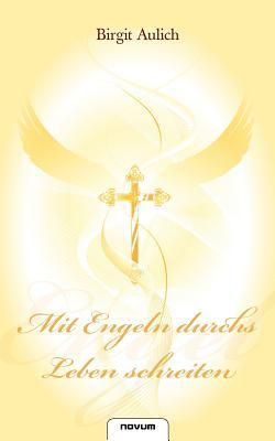 Mit Engeln Durchs Leben Schreiten 9783850226806