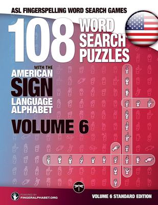 108 Word Search Puzzles With the American Sign Language Alphabet: Vol 6: Standard Edition (ASL Fingerspelling Word Search Games)