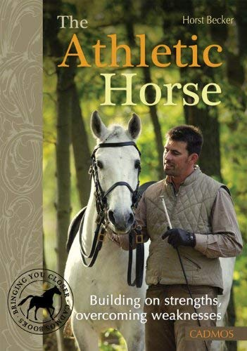 The Athletic Horse: Building on Strengths, Overcoming Weaknesses 9783861279761