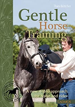 Gentle Horse Training: A New 4-Step Approach for Horse and Rider 9783861279778