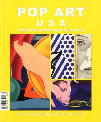 Pop Art: USA / Europa: From the Grosshaus Collection 9783863351588