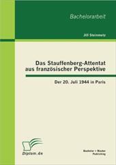 Das Stauffenberg-Attentat Aus Franz Sischer Perspektive: Der 20. Juli 1944 in Paris 17452120