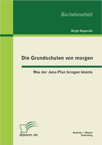 Die Grundschulen Von Morgen: Was Der Jena-Plan Bringen K Nnte 9783863411602