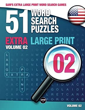 Sam's Extra Large-Print Word Search Games, 51 Word Search Puzzles, Volume 2: Brain-stimulating puzzle activities for many hours of entertainment: ...