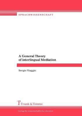A General Theory of Interlingual Mediation 9783865960634