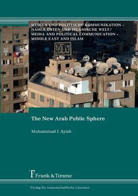 The New Arab Public Sphere 9783865961686
