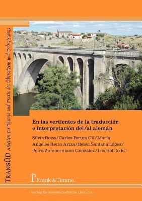 En Las Vertientes de La Traducci N E Interpretaci N del/Al Alem N 9783865963260