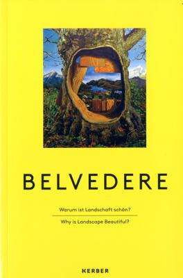 Belvedere: Why Is Landscape Beautiful? 9783866785663
