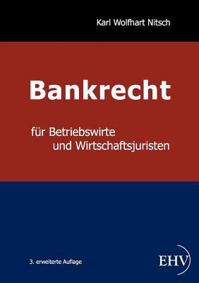 Bankrecht F R Betriebswirte Und Wirtschaftsjuristen 9783867417204