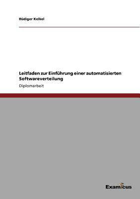 Leitfaden Zur Einf Hrung Einer Automatisierten Softwareverteilung 9783867466073