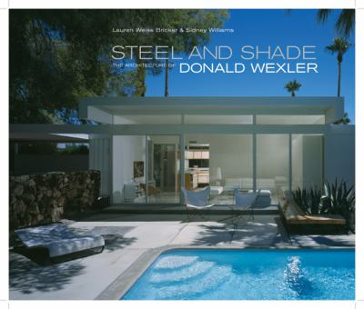Steel and Shade: The Architecture of Donald Wexler 9783868281910