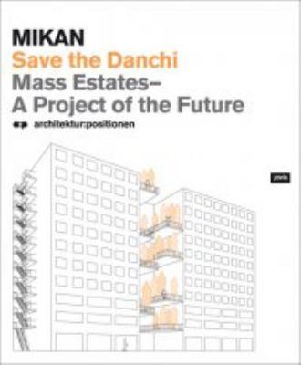 Mikan: Save the Danchi: Mass Estates, a Project of the Future 9783868590852
