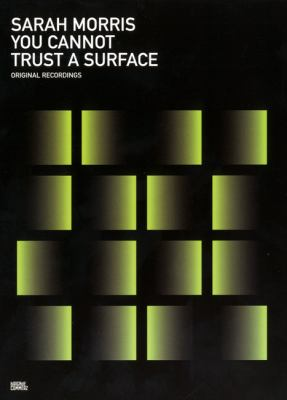 Sarah Morris: You Cannot Trust a Surface 9783869840543