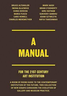 A Manual for the 21st Century Art Institution 9783865606181